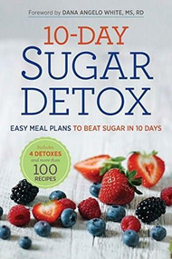 10-Day Sugar Detox (Easy Meal Plans to Beat Sugar in 10 Days) by Rockridge Press, 9781623154264