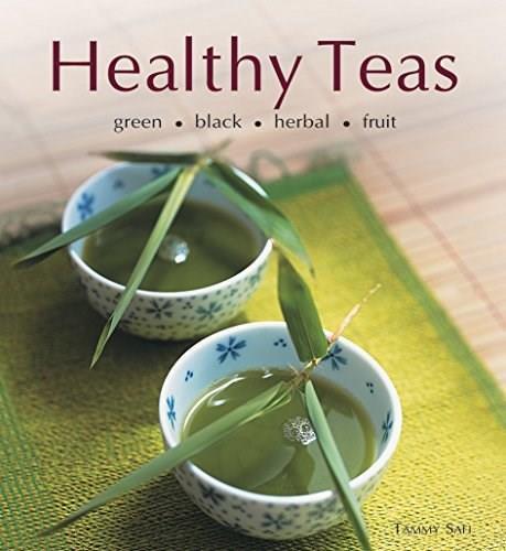 Healthy Teas (Green, Black, Herbal, Fruit) by Tammy Safi, 9780804851312