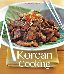 Korean Cooking by Soon Young Chung, 9780804851336