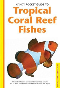 Handy Pocket Guide to Tropical Coral Reef Fishes by Gerald Allen, 9780794601867