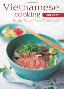 Vietnamese Cooking Made Easy (Simple, Flavorful and Quick Meals [Vietnamese Cookbook, 50 Recipes]) by  Periplus Editors, 9780794603472