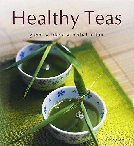 Healthy Teas (Green, Black, Herbal, Fruit) - 9780794650049 by Tammy Safi, 9780794650049