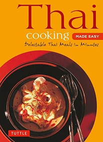 Thai Cooking Made Easy (Delectable Thai Meals in Minutes - Revised 2nd Edition (Thai Cookbook)) by  Periplus Editors, 9780804845090