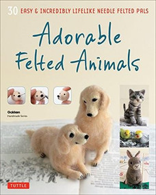 Adorable Felted Animals (30 Easy & Incredibly Lifelike Needle Felted Pals) by Gakken Handmade Series, 9784805313589