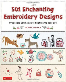 501 Enchanting Embroidery Designs (Irresistible Stitchables to Brighten Up Your Life) - 9784805313763 by  Boutique-Sha, 9784805313763