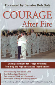 Courage After Fire (Coping Strategies for Troops Returning from Iraq and Afghanistan and Their Families) by Keith Armstrong, Suzanne Best, Paula Domenici, 9781569755136