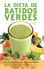 Dieta De Batidos Verdes (El Programa para la Salud Natural Extraordinaria) by Robyn Openshaw, 9781612434308