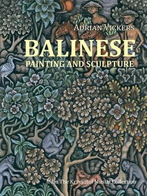 Balinese Painting and Sculpture (From the Krzysztof Musial Collection) by Adrian Vickers, 9788361785538