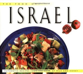 The Food of Israel (Authentic Recipes from the Land of Milk and Honey) by Sherry Ansky, Nelli Sheffer, 9789625932682