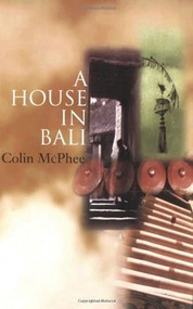 A House in Bali by Colin McPhee, James Murdoch, 9789625936291