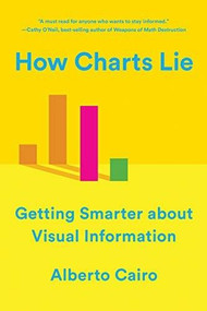 How Charts Lie (Getting Smarter about Visual Information) - 9780393358421 by Alberto Cairo, 9780393358421