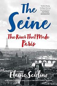 The Seine (The River that Made Paris) - 9780393358599 by Elaine Sciolino, 9780393358599