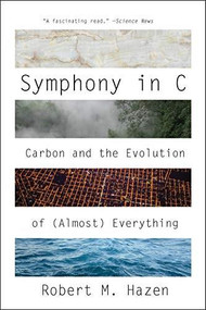 Symphony in C (Carbon and the Evolution of (Almost) Everything) - 9780393358629 by Robert M. Hazen, 9780393358629