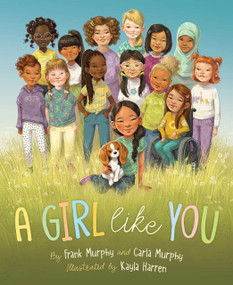 A Girl Like You by Frank Murphy, Carla Murphy, Kayla Harren, 9781534110960