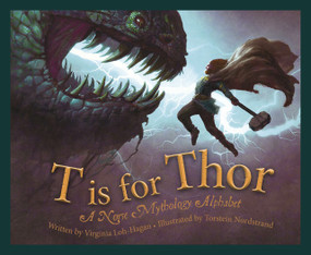 T is for Thor (A Norse Mythology Alphabet) by Virginia Loh-Hagan, Torstein Nordstrand, 9781534110502
