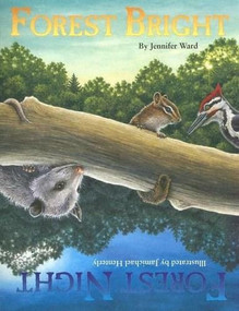 Forest Bright, Forest Night - 9781584690672 by Jennifer Ward, Jamichael Henterly, 9781584690672