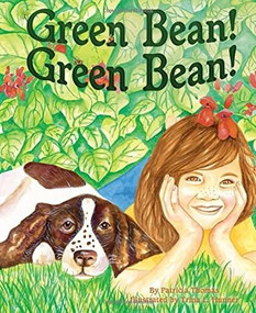 Green Bean! Green Bean! - 9781584695431 by Patricia Thomas, 9781584695431