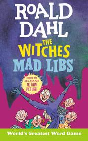 Roald Dahl: The Witches Mad Libs by Roald Dahl, Tristan Roarke, 9780593096482