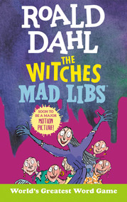 Roald Dahl: The Witches Mad Libs (World's Greatest Word Game) by Roald Dahl, Tristan Roarke, 9780593096482
