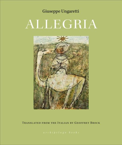Allegria by Giuseppe Ungaretti, Geoffrey Brock, 9781939810649