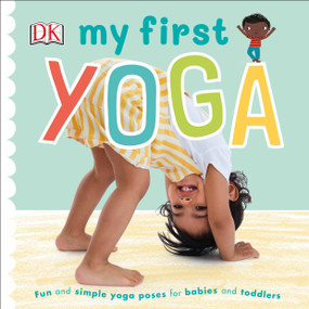 My First Yoga by DK, 9781465490506