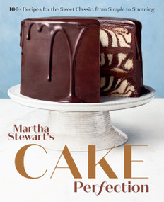 Martha Stewart's Cake Perfection (100+ Recipes for the Sweet Classic, from Simple to Stunning: A Baking Book) by Editors of Martha Stewart Living, 9780593138656