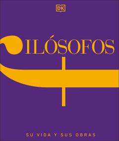 Filósofos (su vida y sus obras) by DK, 9780744025682