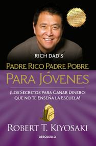 Padre rico padre pobre para jóvenes / Rich Dad Poor Dad for Teens - 9781644731963 by Robert T. Kiyosaki, 9781644731963