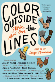 Color outside the Lines (Stories about Love) - 9781641291743 by Sangu Mandanna, Samira Ahmed, Adam Silvera, Eric Smith, Anna-Marie McLemore, 9781641291743