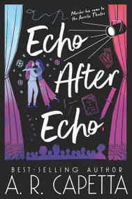 Echo After Echo - 9781536215809 by A. R. Capetta, 9781536215809