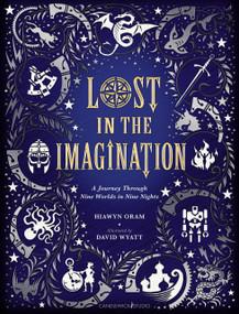 Lost in the Imagination: A Journey Through Nine Worlds in Nine Nights by Hiawyn Oram, David Wyatt, 9781536210736