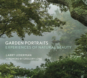 Garden Portraits (Experiences of Natural Beauty) by Larry Lederman, Gregory Long, Thomas Christopher, 9781580935456