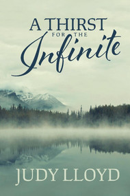 A Thirst for the Infinite by Judy Lloyd, 9781543995312