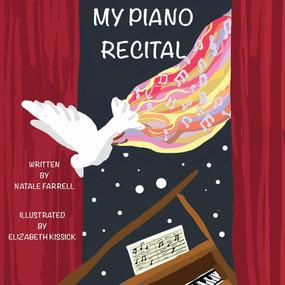 My Piano Recital by Natale Farrell, Elizabeth C.B. Kissick, 9781543996623