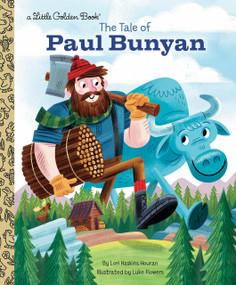 The Tale of Paul Bunyan by Lori Haskins Houran, Luke Flowers, 9781984851796