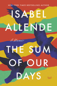 The Sum of Our Days (A Memoir) - 9780063021808 by Isabel Allende, 9780063021808