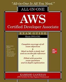 AWS Certified Developer Associate All-in-One Exam Guide (Exam DVA-C01) by Kamesh Ganesan, 9781260460179