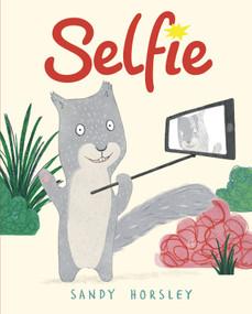 Selfie by Sandy Horsley, Sandy Horsley, 9781684461455