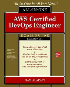 AWS Certified DevOps Engineer Professional All-in-One-Exam Guide (Exam DOP-C01) by Sam R. Alapati, 9781260461374