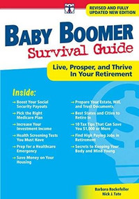 Baby Boomer Survival Guide, Second Edition (Live, Prosper, and Thrive in Your Retirement) by Barbara Rockefeller, Nick J. Tate, 9781630061555