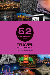 52 Assignments: Travel Photography by Antony Zacharias, 9781781454060