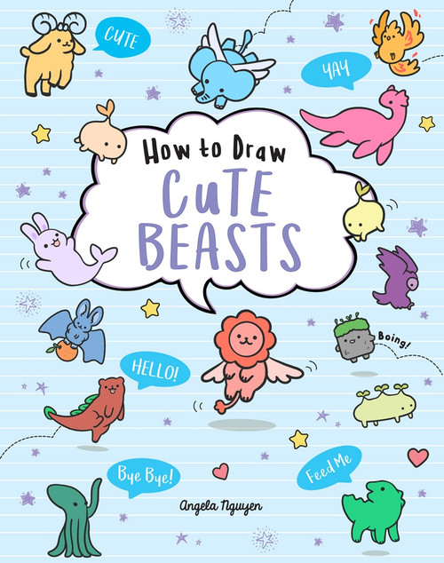 How to Draw Cute Beasts by Angela Nguyen, 9781454941224