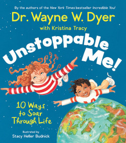 Unstoppable Me! (10 Ways to Soar Through Life) - 9781401961039 by Dr. Wayne W. Dyer, Kristina Tracy, 9781401961039