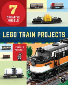 LEGO Train Projects (7 Creative Models) by Charles Pritchett, 9781718500488