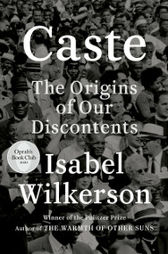 Caste (Oprah's Book Club) (The Origins of Our Discontents) - 9780593230251 by Isabel Wilkerson, 9780593230251