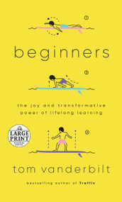 Beginners (The Joy and Transformative Power of Lifelong Learning) - 9780593295458 by Tom Vanderbilt, 9780593295458
