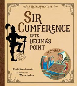 Sir Cumference Gets Decima's Point - 9781570917646 by Cindy Neuschwander, Wayne Geehan, 9781570917646