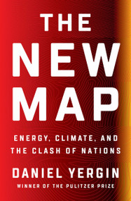 The New Map (Energy, Climate, and the Clash of Nations) by Daniel Yergin, 9781594206436