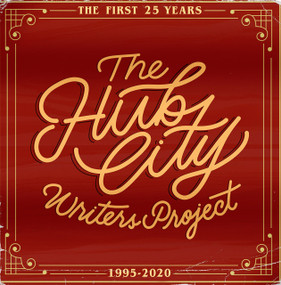 The Hub City Writers Project (The First 25 Years) by Betsy Wakefield Teter, 9781938235733
