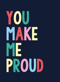You Make Me Proud (The Perfect Gift to Celebrate Achievers) (Miniature Edition) by Summersdale, 9781787835528